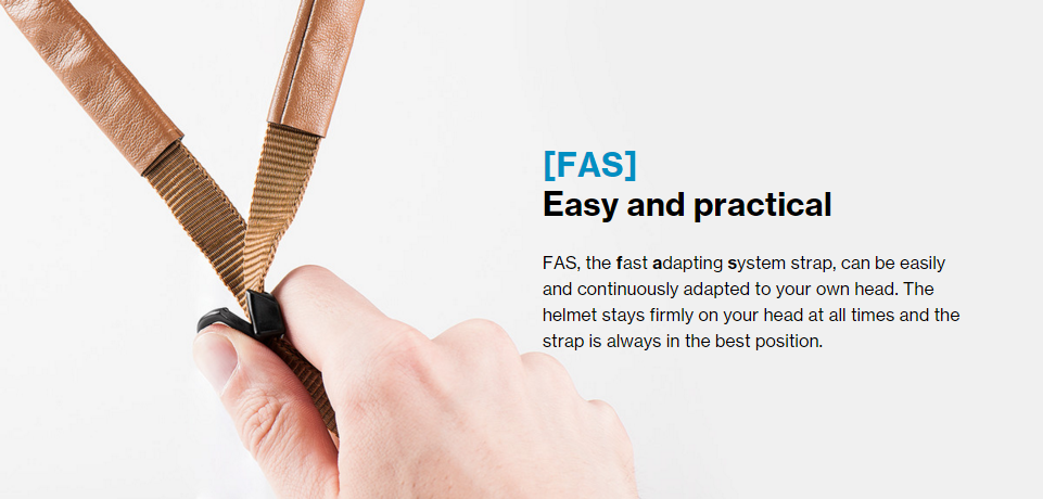 FAS, the fast adapting system strap, can be easily and continuously adapted to your own head. The helmet stays firmly on your head at all times and the strap is always in the best position.